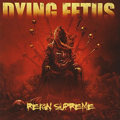 Dying Fetus Reign Supreme
