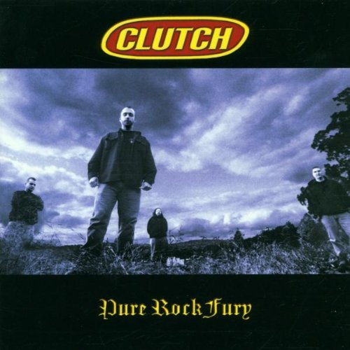 Clutch Pure Rock Fury Pure Rock Fury